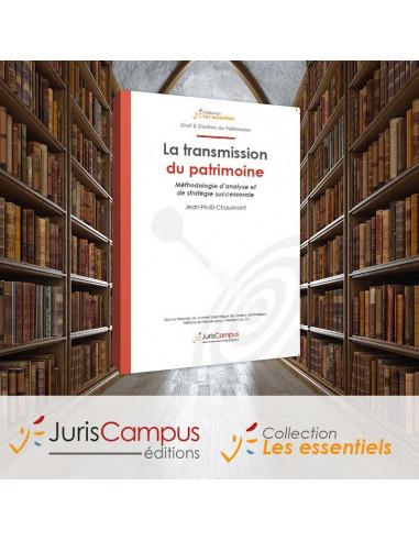 La Transmission du Patrimoine : Méthodologie d'analyse et de stratégie successorale